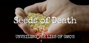 Seeds of Death: Unveiling the Lies of GMOs (2012 documentary)