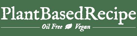 Plant Based Recipes: Easy Oil Free Vegan Recipes